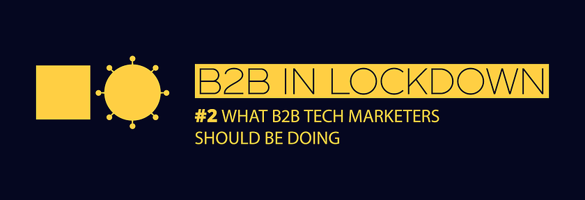 B2B in lockdown #2 - Stay safe and keep carrying on