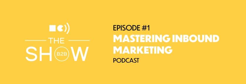 Mastering inbound marketing with Travelport Digital | Squaredot B2B Marketing | The B2B Show podcast