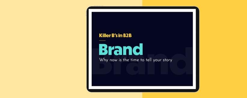 Killer B's in B2B - Brand