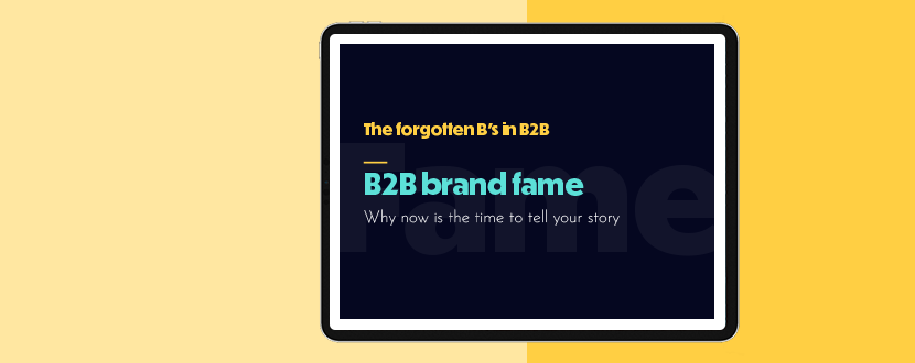 The forgotten B's in B2B - Brand fame  | Squaredot marketing agency